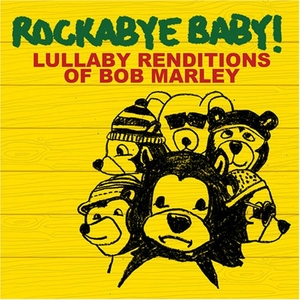 Rockabye Baby! Lullaby Renditions Of Bob Marley album cover