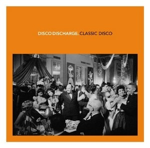 Disco Discharge: Classic Disco album cover