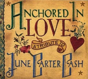 Anchored In Love: A Tribute To June Carter Cash album cover
