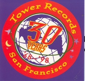 Tower Records San Francisco: 30 Years '68- '98 album cover