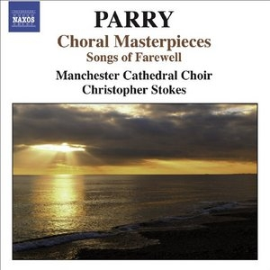 Parry: Choral Masterpieces; Songs Of Farewell album cover