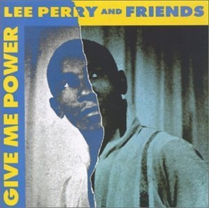 Lee Perry And Friends-Give Me Power album cover