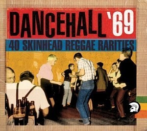 Dancehall '69: 40 Skinhead Reggae Rarities album cover