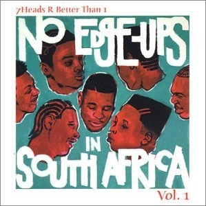 7 Heads R Better Than 1: No Edge-Ups in South Africa album cover