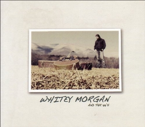 Whitey Morgan And The 78's album cover