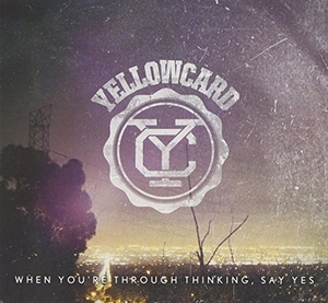 When You're Through Thinking, Say Yes album cover