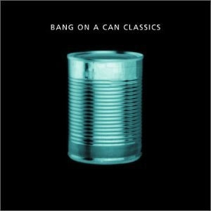 Bang On A Can Classics album cover