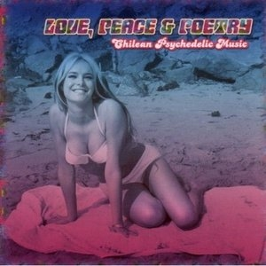 Love, Peace & Poetry: Chilean Psychedelic Music album cover