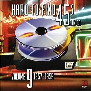 Hard To Find 45s On CD, Vol.9: 1957-1959 album cover