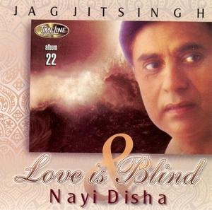 Love Is Blind & Nayi Disha album cover