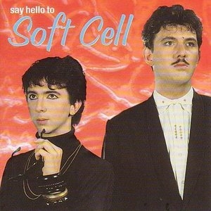 Say Hello To Soft Cell album cover