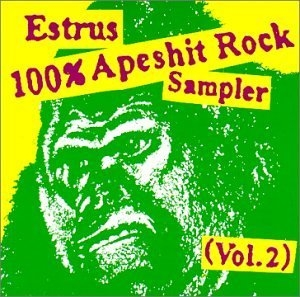 The Estrus 100 Percent Apeshit Rock Sampler Vol.2 album cover