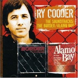 The Border~ Alamo Bay: The Soundtracks album cover