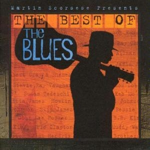 Martin Scorsese Presents: The Best Of The Blues album cover