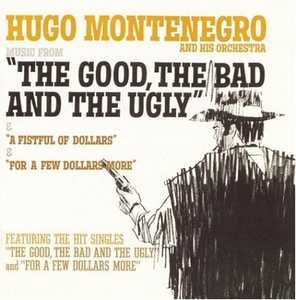 Music From 'The Good, The Bad And The Ugly' & 'A Fistful Of Dollars' & 'For A Few Dollars More' album cover