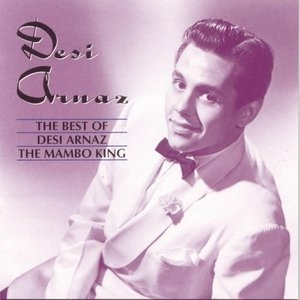 The Best Of Desi Arnaz: The Mambo King album cover