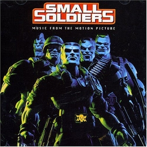 Small Soldiers: Music From The Motion Picture album cover