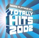 Totally Hits 2002: More P... album cover