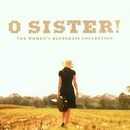 O Sister! The Women's Blu... album cover