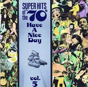 Super Hits Of The '70s: Have A Nice Day Vol.5 album cover
