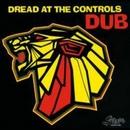 Dread At The Controls Dub album cover