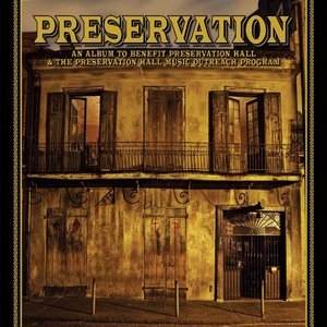 Preservation: An Album To Benefit Preservation Hall & The Preservation Hall Music Outreach Program album cover