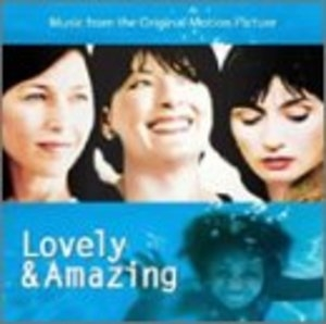 Lovely & Amazing: Music From The Original Motion Picture album cover