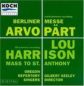 Lou Harrison: Mass (To St. Anthony)~ Arvo Pärt: Berliner Messe album cover