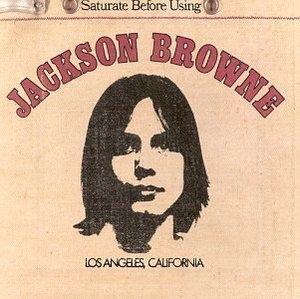 Jackson Browne (Saturate Before Using) album cover