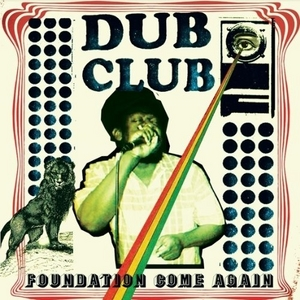 Dub Club: Foundation Come Again album cover