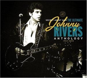 Secret Agent Man: The Ultimate Johnny Rivers Anthology 1964-2006 album cover