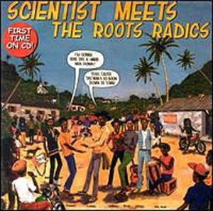 Scientist Meets The Roots Radics album cover