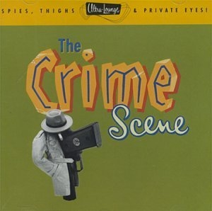 Ultra-Lounge, Vol. 7: Crime Scene album cover