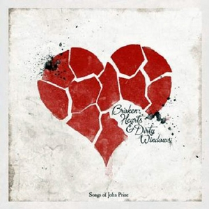 Broken Hearts & Dirty Windows: Songs Of John Prine album cover