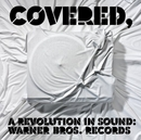 Covered, A Revolution In ... album cover