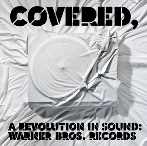 Covered, A Revolution In Sound: Warner Bros. Records album cover