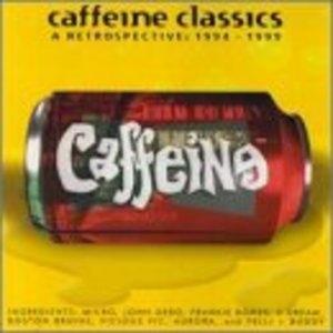 Caffeine Classics: A Retrospective 1994-1999 album cover