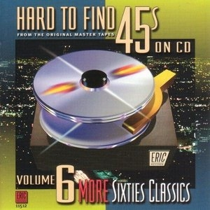 Hard To Find 45s On CD, Vol.6: More 60's Classics album cover