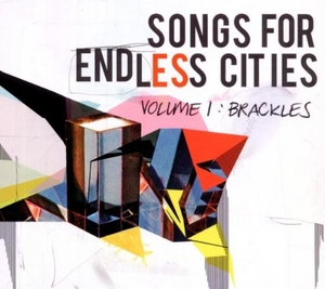 Songs For Endless Cities, Vol.1: Brackles album cover