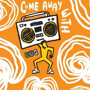 Come Away With ESG album cover