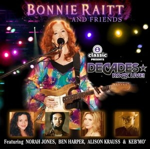 Decades Rock Live: Bonnie Raitt and Friends album cover