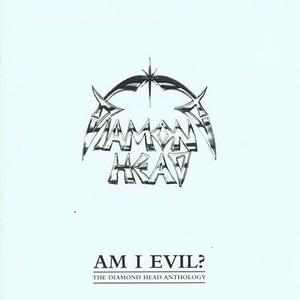 The Diamond Head Anthology: Am I Evil? album cover