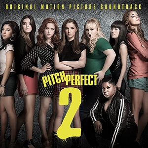 Pitch Perfect 2 (Original Motion Picture Soundtrack) album cover
