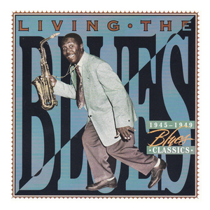 Living The Blues: 1945-1949 Blues Classics album cover
