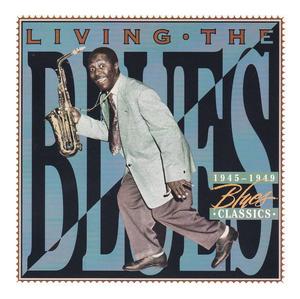 Living The Blues: 1945-1949 Blues Classics album cover