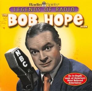 Legends Of Radio: The Bob Hope Show album cover