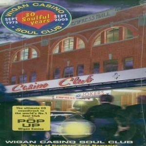 Wigan Casino Soul Club: 30 Years Of Northern Soul Memories  album cover
