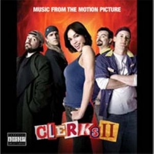 Clerks II: Original Motion Picture Soundtrack album cover