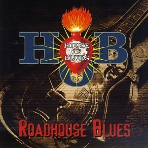 Livin' In The House Of Blues-Roadhouse Blues album cover