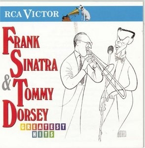 Frank Sinatra & Tommy Dorsey: Greatest Hits album cover